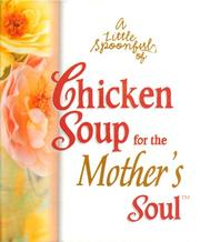 Cover of: A Little Spoonful of Chicken Soup for the Mother's Soul (Chicken Soup for the Soul)