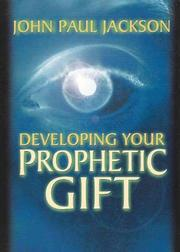 Cover of: Developing Your Prophetic Gift