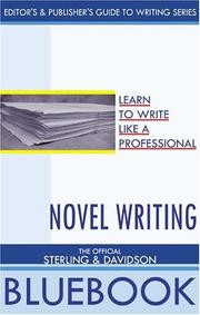 Cover of: Novel Writing: The Official Sterling and Davidson Bluebook (Editor's & Publisher's Guide to Writing Series)