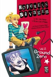 Cover of: Hopeless Savages Volume 2: Ground Zero Digest