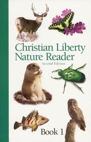 Cover of: Christian Liberty Nature Reader Book 1 (Christian Liberty Nature Readers)
