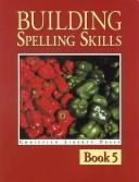 Cover of: Building Spelling Skills Book 5 (Spelling)