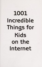 Cover of: 1001 Incredible Things for Kids on the Internet