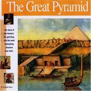 Cover of: The Great Pyramid: The story of the farmers, the god-king and the most astonding structure ever built (Wonders of the World Book)