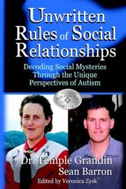 Cover of: The Unwritten Rules of Social Relationships: Decoding Social Mysteries Through the Unique Perspectives of Autism