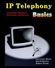 Cover of: IP Telephony Basics, Technology, Operation, Economics, and Services