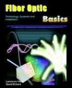 Cover of: Fiber Optic Basics; Technology, Systems and Installation