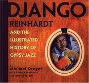 Cover of: Django Reinhardt And the Illustrated History of Gypsy Jazz
