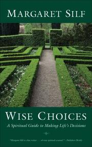 Cover of: Wise Choices: A Spiritual Guide to Making Life's Decisions