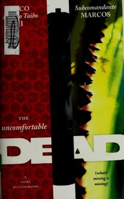 Cover of: The Uncomfortable Dead: (What's Missing Is Missing)