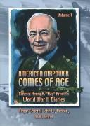 Cover of: American Airpower Comes of Age, Volume 2, (General Henry H.) WWII Diaries