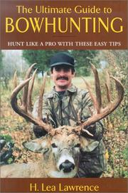 Cover of: The Ultimate Guide to Bowhunting