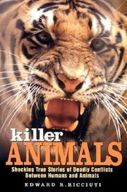 Cover of: Killer animals: Shocking True Stories of Deadly Conflicts Between Humans and Animals