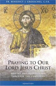Cover of: Praying To Our Lord Jesus Christ