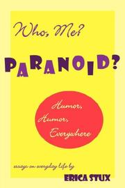 Cover of: Who, Me? Paranoid? Humor, Humor Everywhere