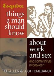Cover of: Esquire Things a Man Should Know About Work and Sex (and Some Things in Between)