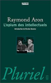 Cover of: L' opium des intellectuels