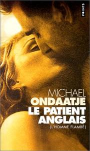 Cover of: Le Patient Anglais - L'Homme Flambe - The English Patient (Fiction, Poetry & Drama)