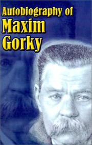 Cover of: Autobiography of Maxim Gorky: My childhood. In the world. My universities.