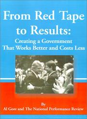 Cover of: From Red Tape to Results: Creating a Government That Works Better & Costs Less