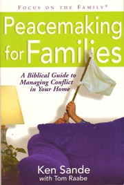 Cover of: Peacemaking for Families: A Biblical Guide to Managing Conflict in Your Home