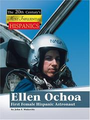Cover of: Ellen Ochoa, First Female Hispanic Astronaut (The 20th Century's Most Influential: Hispanics)