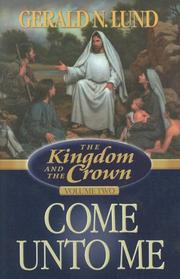 Cover of: The Kingdom and the Crown, Vol. 2: Come Unto Me (The Kingdom and the Crown)