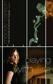 Cover of: Playing with Fire (Secret Life Samantha McGregor)