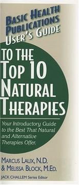 Cover of: Basic Health Publications User's Guide to the Top 10 Natural Therapies (User Guides)