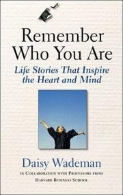 Cover of: Remember Who You Are: Life Stories That Inspire the Heart and Mind