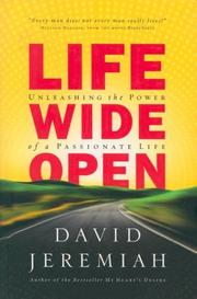 Cover of: Life Wide Open: Unleashing the Power of a Passionate Life