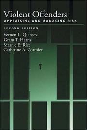 Cover of: Violent Offenders: Appraising And Managing Risk (Law and Public Policy: Psychology and the Social Sciences)