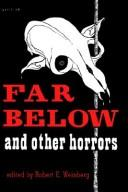 Cover of: Far Below and Other Horrors from the Pulps