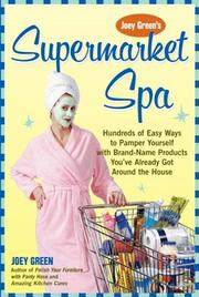 Cover of: Joey Green's Supermarket Spa: Hundreds of Easy Ways to Pamper Yourself with Brand-Name Products from Around the House