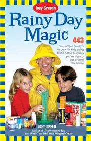 Cover of: Joey Green's Rainy Day Magic: 443 Fun, Simple Projects to Do with Kids Using Brand-Name Products You've Already Got Around the House