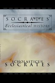 Cover of: Socrates' Ecclesiastical history: According to the Text of Hussey