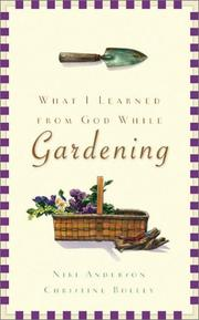 Cover of: What I Learned from God While Gardening