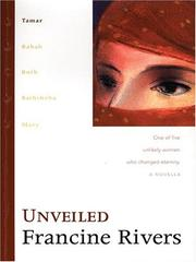 Cover of: Unveiled (Rivers, Francine, Lineage of Grace)