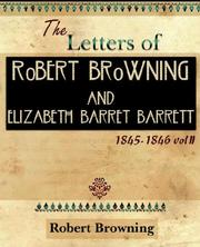 Cover of: The Letters of Robert Browning and Elizabeth Barret Barrett 1845-1846 vol II (1899)