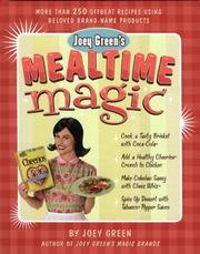 Cover of: Joey Green's Mealtime Magic: More Than 250 Offbeat Recipes Using Beloved Brand-Name Products