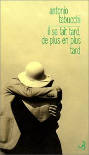 Cover of: Il se fait tard de plus en plus tard
