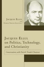 Cover of: Jacques Ellul on Politics, Technology, and Christianity