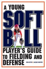 Cover of: A Young Softball Player's Guide to Fielding and Defense (Young Player's)