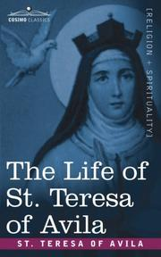 Cover of: The life of St. Teresa of Avila: including the relations of her spiritual state