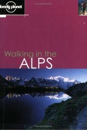 Cover of: Lonely Planet Walking in the Alps (Lonely Planet Walking Guides)
