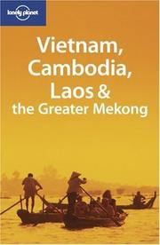 Cover of: Lonely Planet Vietnam, Cambodia, Laos & the Greater Mekong (Lonely Planet Travel Guides)