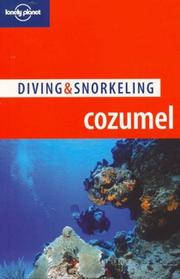 Cover of: Lonely Planet Diving & Snorkeling Cozumel (Lonely Planet Diving and Snorkeling Guides)