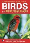 Cover of: A Photographic Guide to the Birds of the Indian Ocean Islands