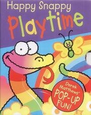 Cover of: Happy Snappy Playtime (Happy Snappy Book)