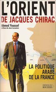 Cover of: L'Orient de Jacques Chirac: La Politique arabe de la France